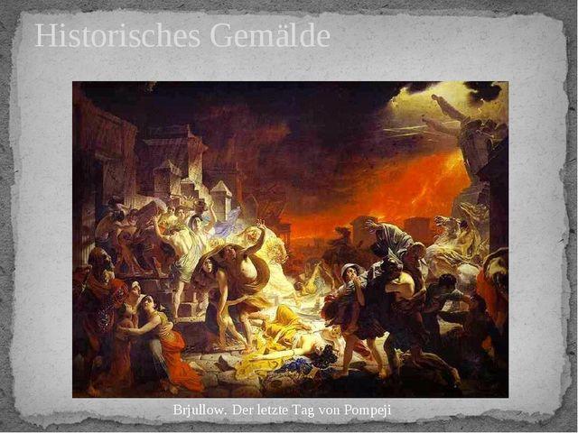Historisches Gemälde Brjullow. Der letzte Tag von Pompeji