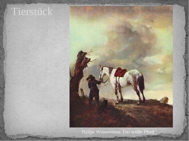Tierstück Philips Wouwerman. Das weiße Pferd