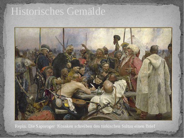 Historisches Gemälde Repin. Die Saporoger Kosaken schreiben den türkischen Su...