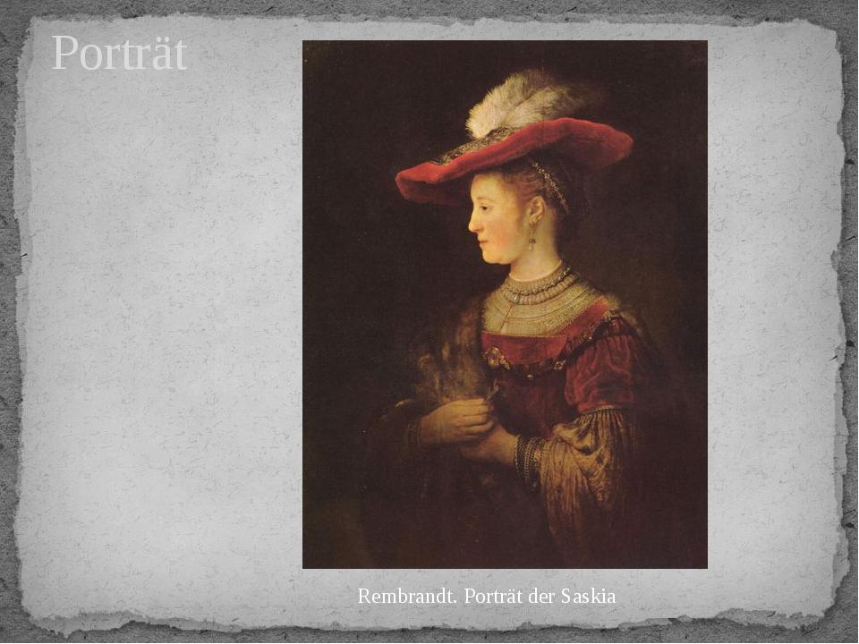 Porträt Rembrandt. Porträt der Saskia