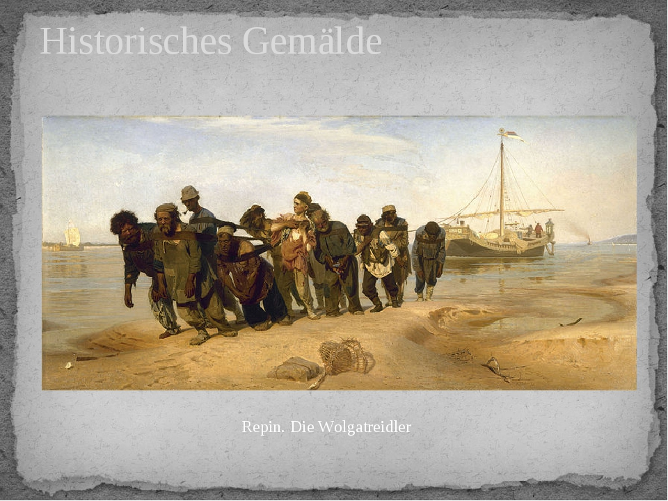 Historisches Gemälde Repin. Die Wolgatreidler