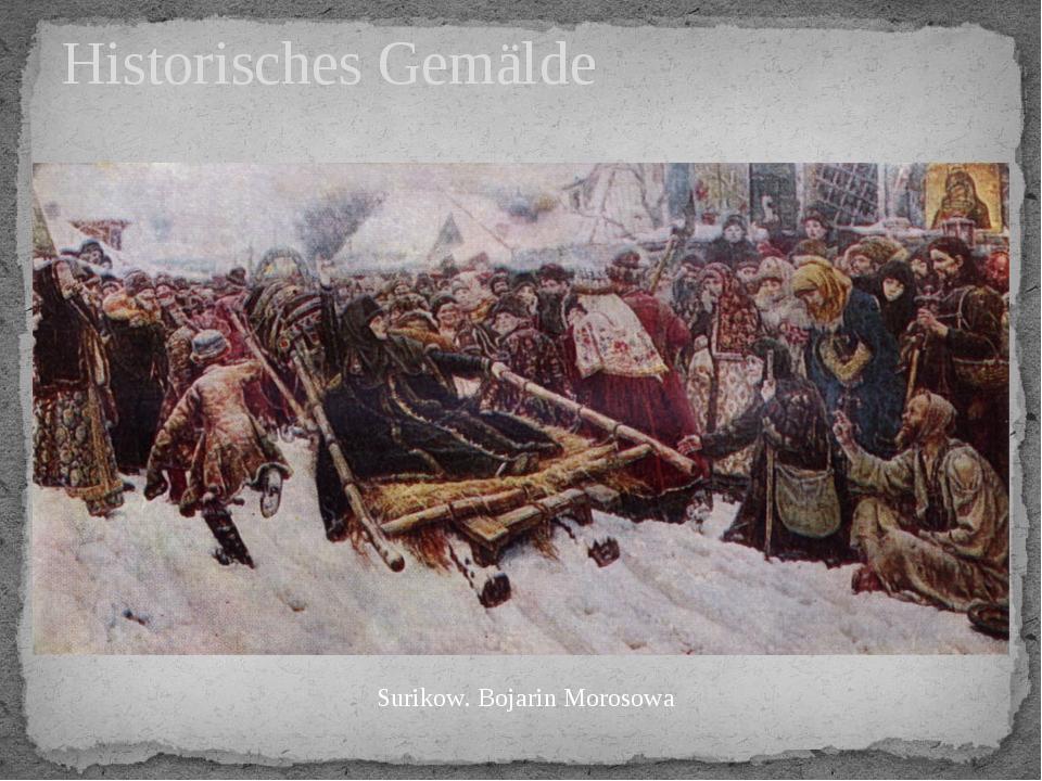 Historisches Gemälde Surikow. Bojarin Morosowa