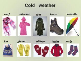 Cold weather scarf scarf hat gloves raincoat boots coat jacket umbrella sock