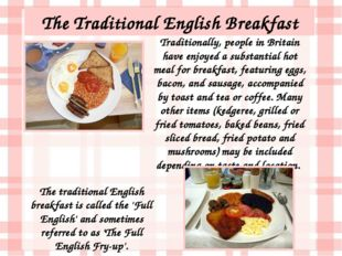 Traditionally, people in Britain have enjoyed a substantial hot meal for brea
