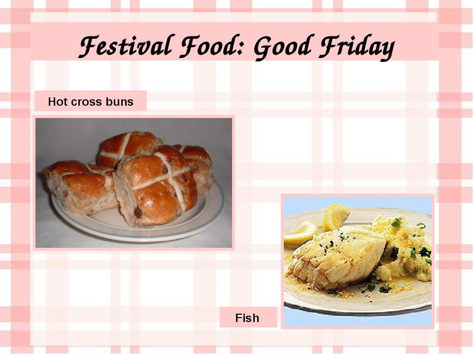 Festival Food: Good Friday Hot cross buns Fish