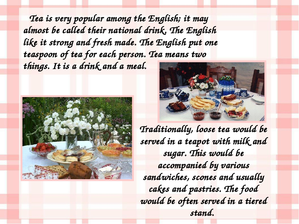 Tea is very popular among the English; it may almost be called their national...