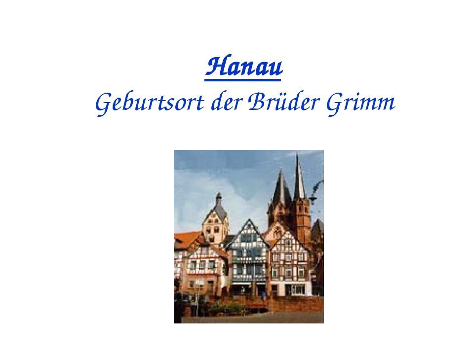 Hanau Geburtsort der Brüder Grimm