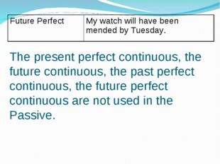 The present perfect continuous, the future continuous, the past perfect conti