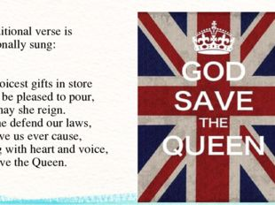 An additional verse is occasionally sung: Thy choicest gifts in store On her