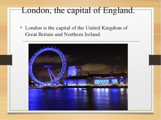 London, the capital of England. London is the capital of the United Kingdom o...