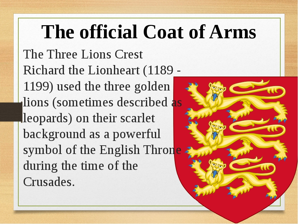 The Three Lions Crest  Richard the Lionheart (1189 - 1199) used the three gol...