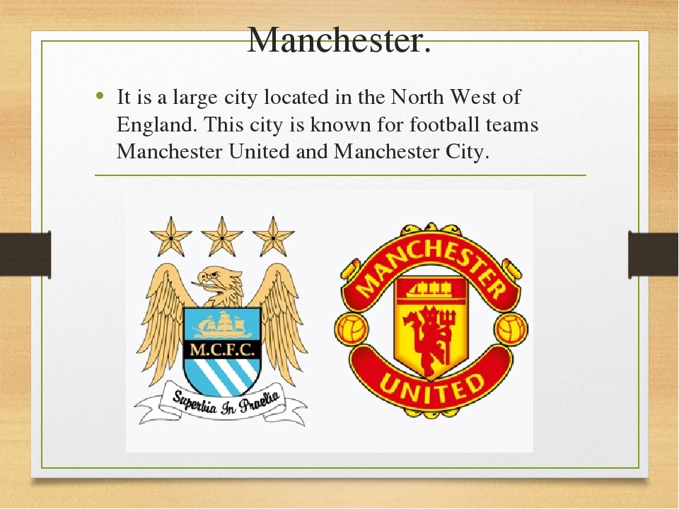 Manchester. It is a large city located in the North West of England. This cit...