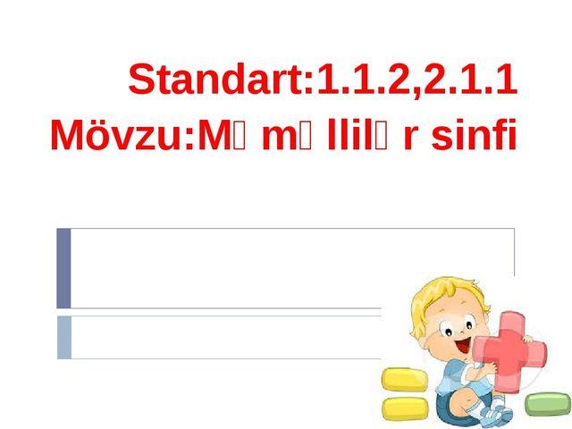 Standart:1.1.2,2.1.1 Mövzu:Məməllilər sinfi