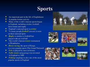 Sports An important part in the life of Englishmen A popular leisure activity