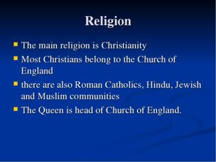 Religion The main religion is Christianity Most Christians belong to the Chur