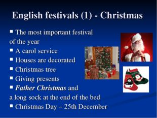 English festivals (1) - Christmas The most important festival of the year A c
