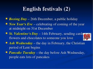 English festivals (2) Boxing Day – 26th December, a public holiday New Year's