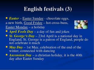 English festivals (3) Easter – Easter Sunday - chocolate eggs, a new birth, G