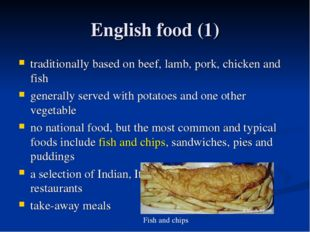 English food (1) traditionally based on beef, lamb, pork, chicken and fish ge