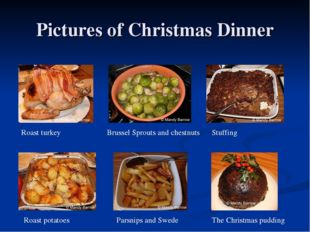 Pictures of Christmas Dinner Roast potatoes Roast turkey Brussel Sprouts and
