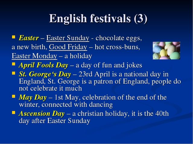 English festivals (3) Easter – Easter Sunday - chocolate eggs, a new birth, G...