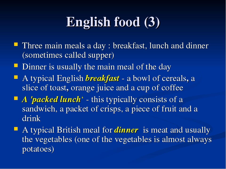 English food (3) Three main meals a day : breakfast, lunch and dinner (someti...