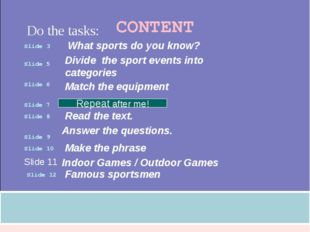 Do the tasks: Divide the sport events into categories Answer the questions. I