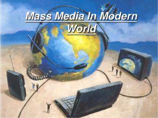 Mass Media In Modern World