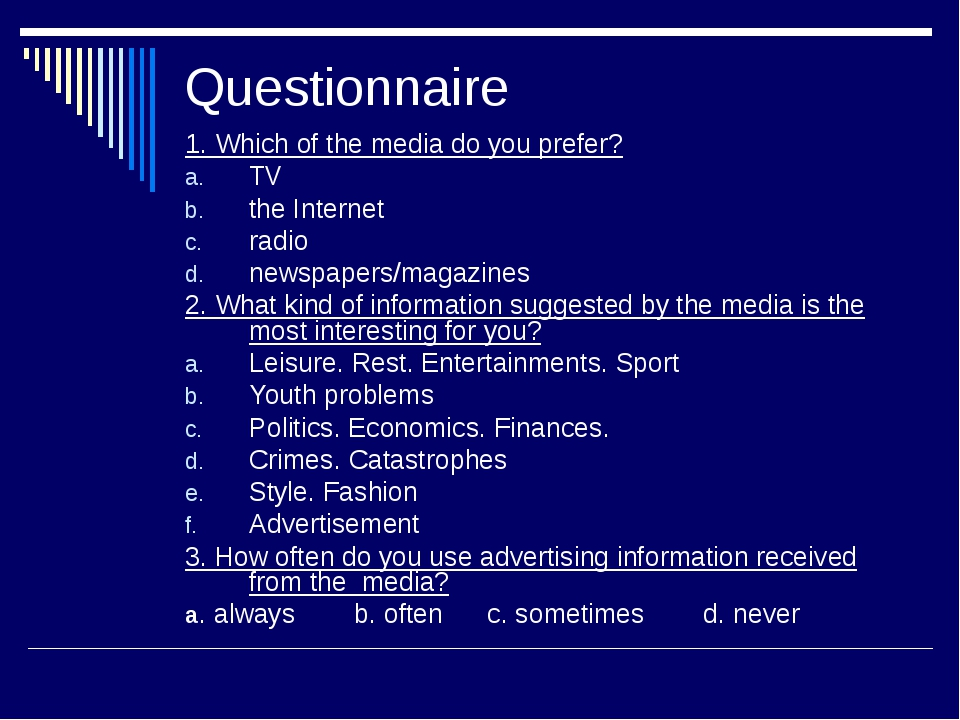 Questionnaire 1. Which of the media do you prefer? TV the Internet radio news...