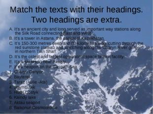 Match the texts with their headings. Two headings are extra. A. It's an ancie