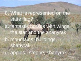 8. What is represented on the state flag? fantastic horses with wings, the st