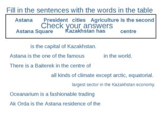 Fill in the sentences with the words in the table is the capital of Kazakhsta