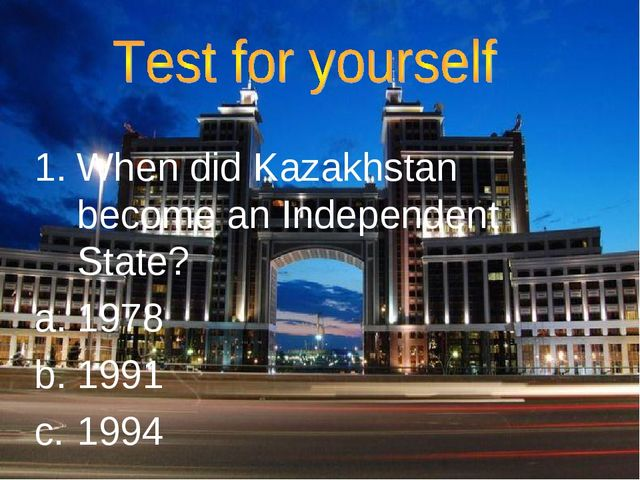 When did Kazakhstan become an Independent State? 1978 1991 1994