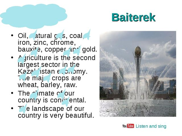 Baiterek Oil, natural gas, coal, iron, zinc, chrome, bauxite, copper and gold...