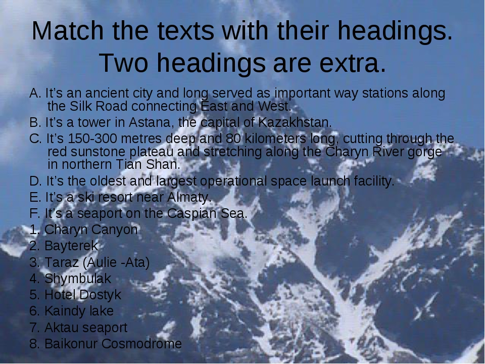 Match the texts with their headings. Two headings are extra. A. It's an ancie...