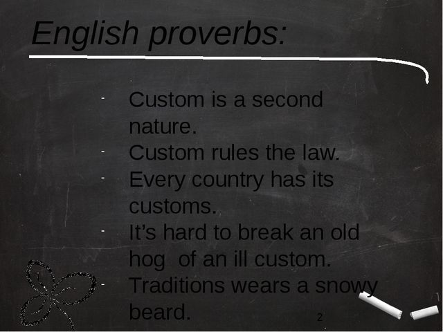 English proverbs: Custom is a second nature. Custom rules the law. Every coun...