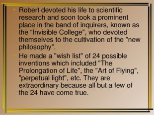 Robert devoted his life to scientific research and soon took a prominent plac