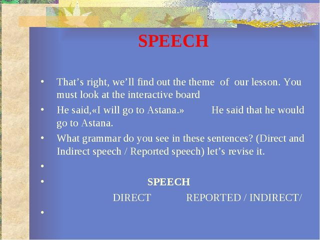 SPEECH That's right, we'll find out the theme of our lesson. You must look at...