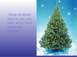 Draw as many toys as you can, then write their names in English