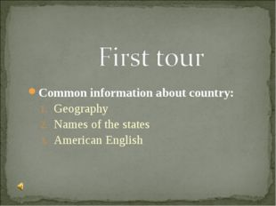 Common information about country: Geography Names of the states American Engl