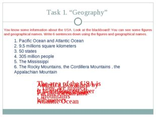 "Task 1. ""Geography"" Pacific Ocean and Atlantic Ocean 9,5 millions square kilo"