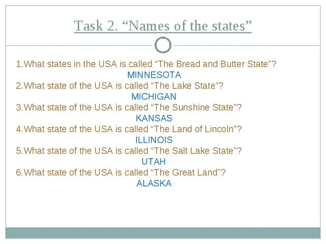 "Task 2. ""Names of the states"" What states in the USA is called ""The Bread and..."