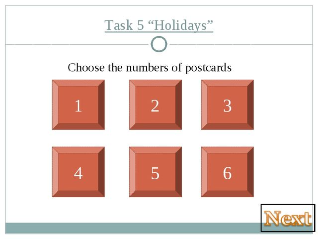 "Task 5 ""Holidays"" 1 4 2 5 6 3 Choose the numbers of postcards"