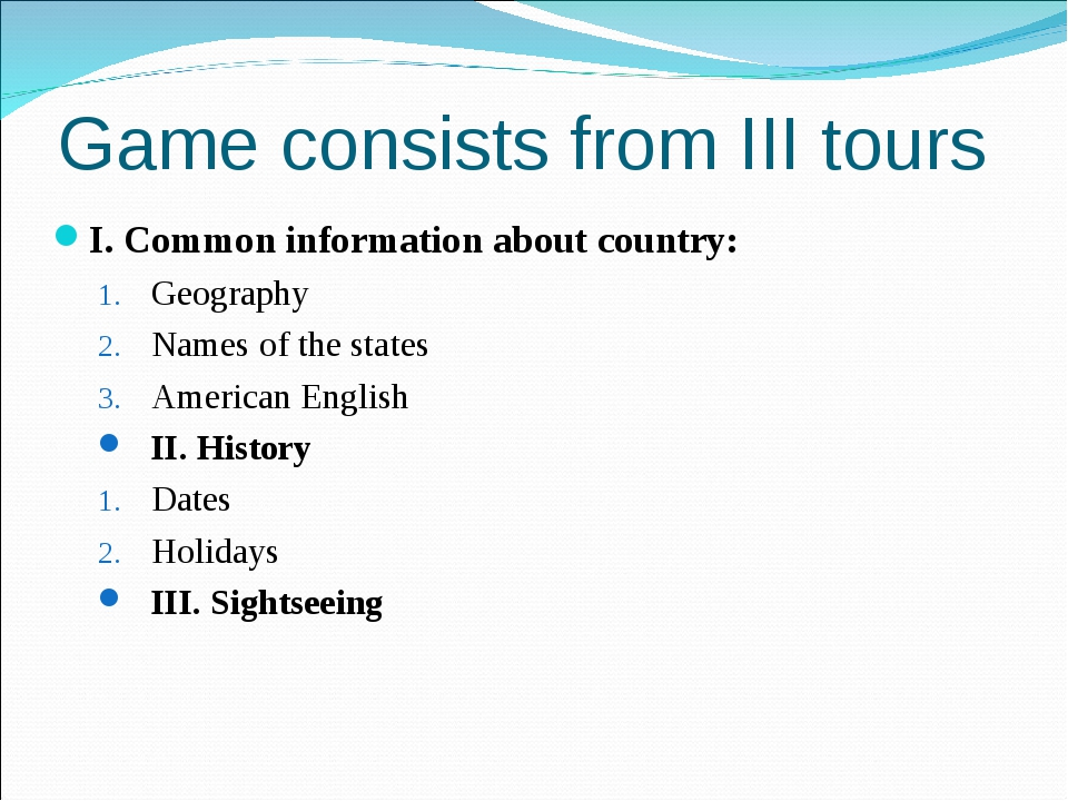 Game consists from III tours I. Common information about country: Geography N...