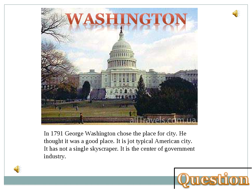 In 1791 George Washington chose the place for city. He thought it was a good...