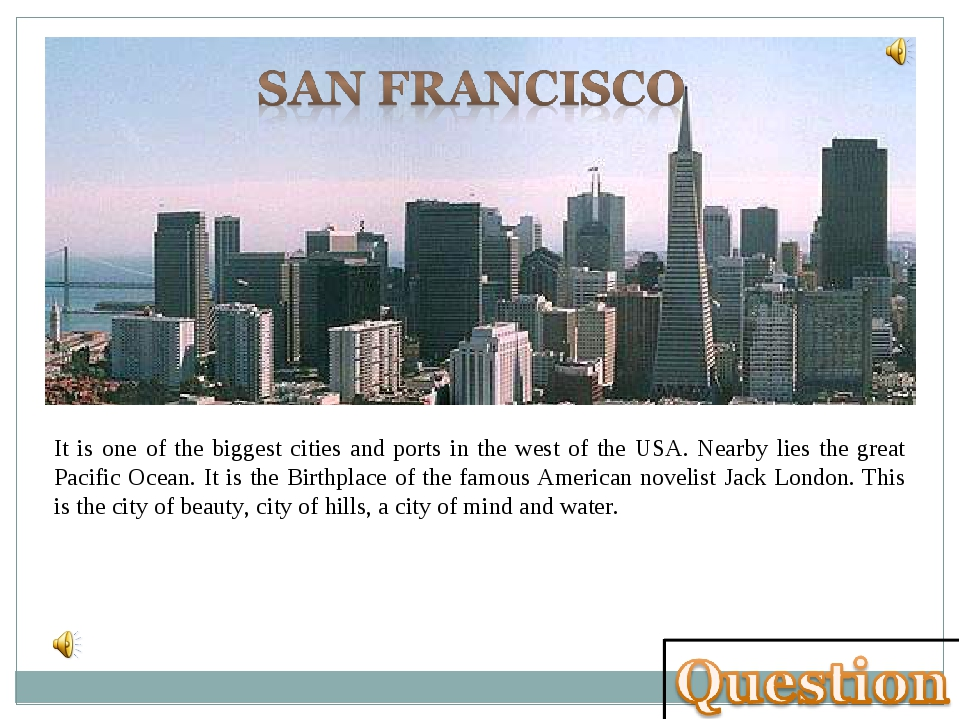 It is one of the biggest cities and ports in the west of the USA. Nearby lies...