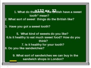 """1. What do the words """"the British have a sweet tooth"""" mean? 2. What sort of s"""