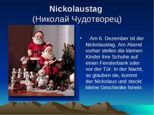 Nickolaustag (Николай Чудотворец)  Am 6. Dezember ist der Nickolaustag. Am A