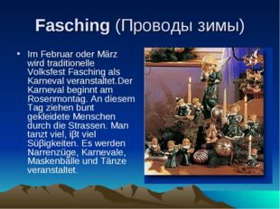 Fasching (Проводы зимы) Im Februar oder März wird traditionelle Volksfest Fas