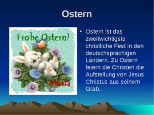 Ostern Ostern ist das zweitwichtigste christliche Fest in den deutschsprächig